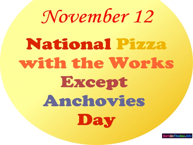 Happy Pizza With the Works (except anchovies) Day! What are your favorite ...