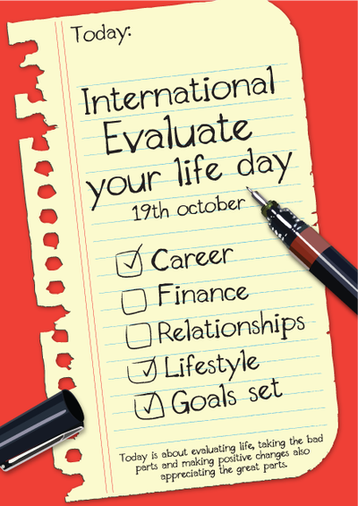 Today is Evaluate Your Life Day!