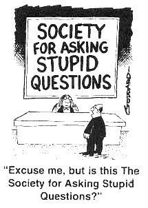 """Best things to ask on """"Ask a Stupid Question Day"""""""